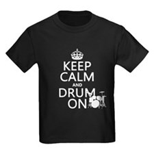 Keep Calm and Drum ... T-Shirt