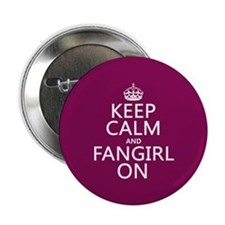 "Keep Calm and Fangirl On 2.25"" Button"