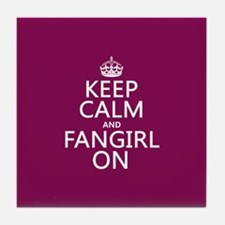 Keep Calm and Fangirl On Tile Coaster