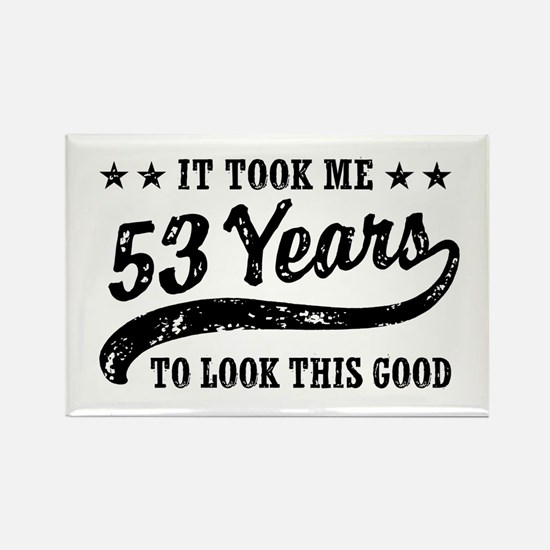 Funny 53rd Birthday Rectangle Magnet