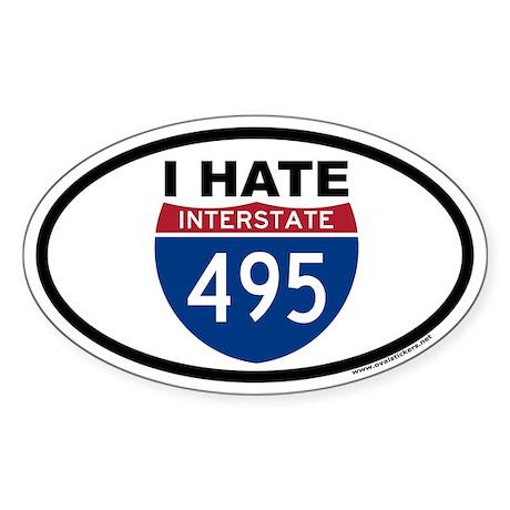 I HATE I-495 Euro Oval Sticker