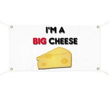Im A Big Cheese Banner