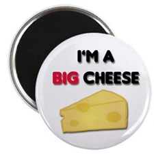 Im A Big Cheese Magnet