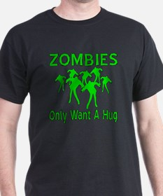 Zombies Only Want A Hug T-Shirt