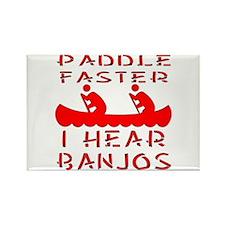 Paddle Faster I Hear Banjos Rectangle Magnet