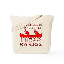 Paddle Faster I Hear Banjos Tote Bag