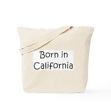 Born in California Tote Bag