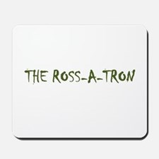 The Ross-a-tron Mousepad