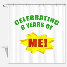 Celebrating Me! 6th Birthday Shower Curtain