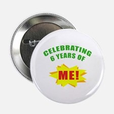 "Celebrating Me! 6th Birthday 2.25"" Button"