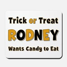 Rodney Trick or Treat Mousepad