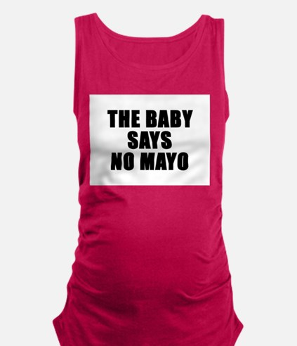 The baby says no mayo Tank Top