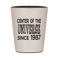 Center of the Universe Since 1986 Shot Glass