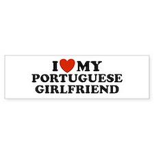 I Love My Portuguese Girlfriend Bumper Bumper Sticker
