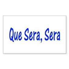 Que Sera, Sera Rectangle Decal
