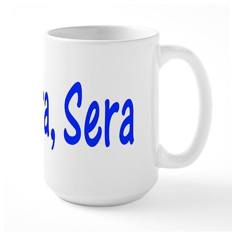 Que Sera, Sera Large Mug