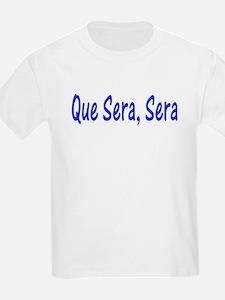 Que Sera, Sera Kids T-Shirt