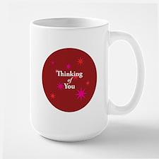 """""""Thinking of You"""" Large Mug"""