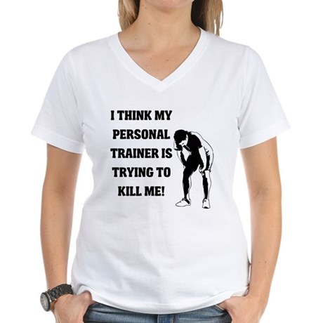 Think my personal trainer...m T-Shirt
