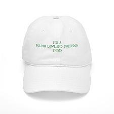 Polish Lowland Sheepdog thing Baseball Cap