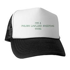 Polish Lowland Sheepdog thing Trucker Hat