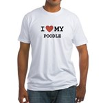 I Love My Poodle Fitted T-Shirt