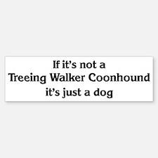 Treeing Walker Coonhound: If Bumper Bumper Bumper Sticker
