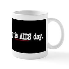 """everyday is AIDS day"" Mug"