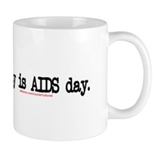 """everyday is AIDS day"" Mug"