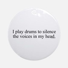 I play Drums to silence the v Ornament (Round)