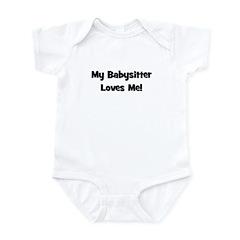 My Babysitter Loves Me Infant Bodysuit