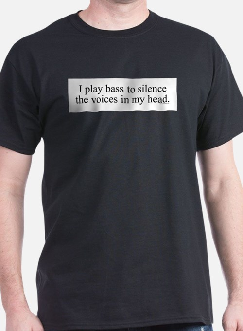 I play bass to silence the vo T-Shirt