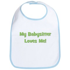 My Babysitter Loves Me! Bib