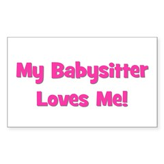 My Babysitter Loves Me! Rectangle Decal