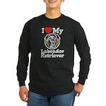 I Love My Labrador Retriever Long Sleeve Dark T-Sh