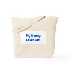My Nanny Loves Me! Tote Bag