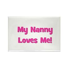 My Nanny Loves Me! Rectangle Magnet