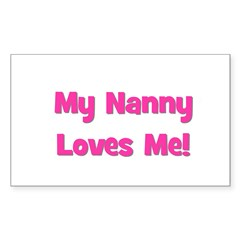 My Nanny Loves Me! Rectangle Decal