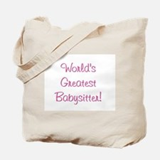World's Greatest Babysitter! Tote Bag