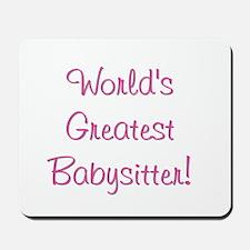 World's Greatest Babysitter! Mousepad