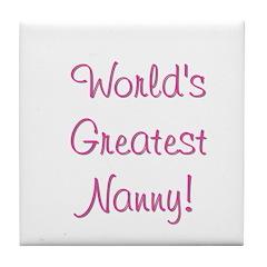 World's Greatest Nanny! Tile Coaster