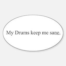 My Drums keep me sane. Oval Decal