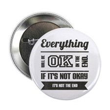 "Everything will be okay in the end. 2.25"" Button"