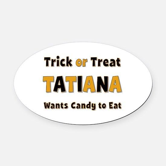 Tatiana Trick or Treat Oval Car Magnet
