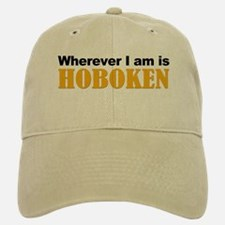 Wherever I am is Hoboken Baseball Baseball Cap
