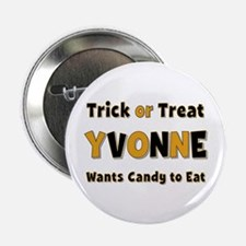 Yvonne Trick or Treat Button