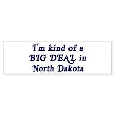 Big Deal in North Dakota Bumper Bumper Sticker