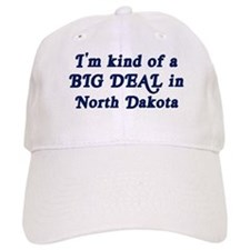 Big Deal in North Dakota Baseball Cap