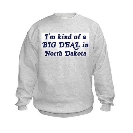Big Deal in North Dakota Kids Sweatshirt
