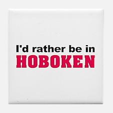 I'd rather be in Hoboken Tile Coaster